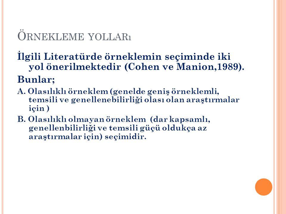 Örnekleme yolları İlgili Literatürde örneklemin seçiminde iki yol önerilmektedir (Cohen ve Manion,1989).