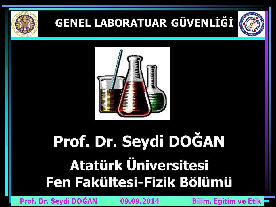 GENEL LABORATUAR GÜVENLİĞİ Fen Fakültesi-Fizik Bölümü