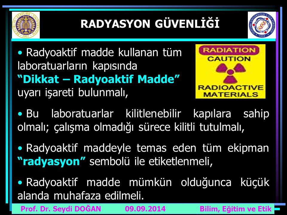 Radyoaktif madde kullanan tüm laboratuarların kapısında