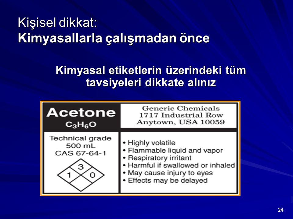 Kişisel dikkat: Kimyasallarla çalışmadan önce