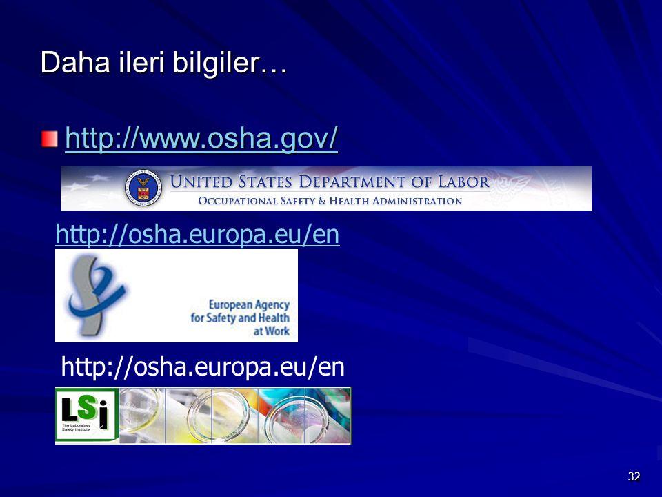 Daha ileri bilgiler… http://www.osha.gov/ http://osha.europa.eu/en