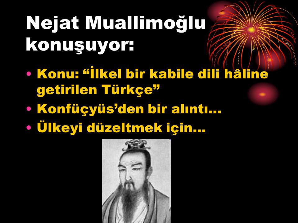 Nejat Muallimoğlu konuşuyor: