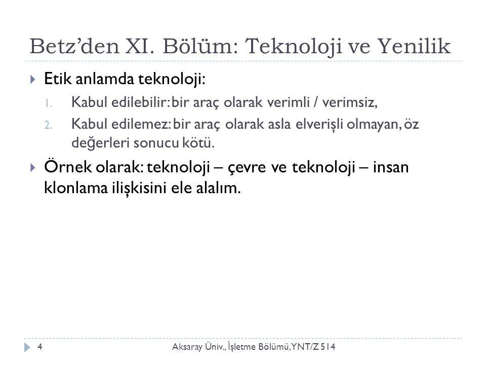 Betz'den XI. Bölüm: Teknoloji ve Yenilik