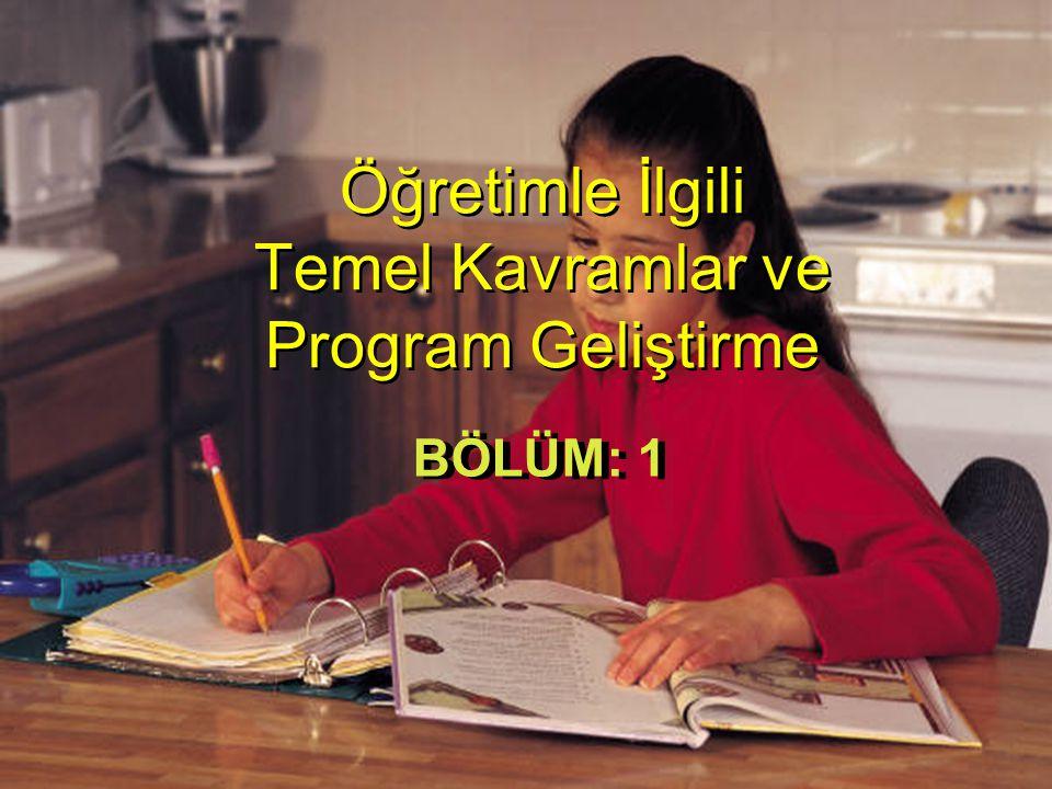 Öğretimle İlgili Temel Kavramlar ve Program Geliştirme