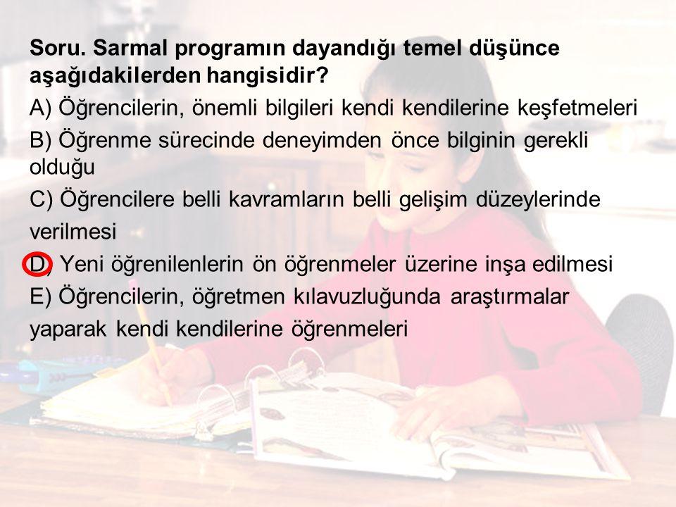 Soru. Sarmal programın dayandığı temel düşünce aşağıdakilerden hangisidir