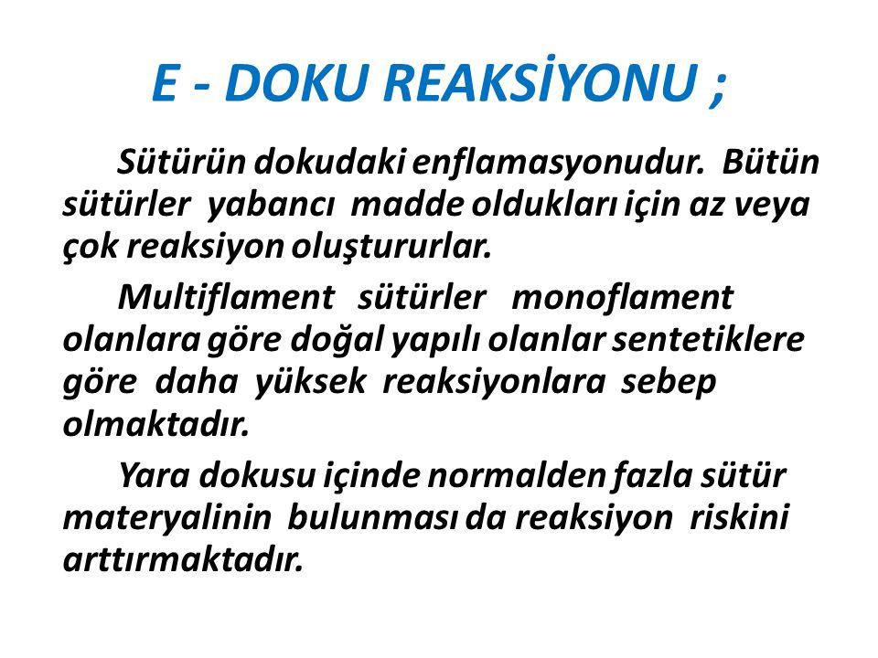 E - DOKU REAKSİYONU ;