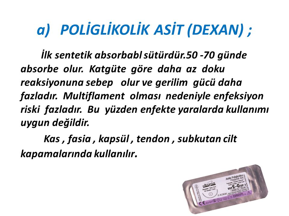 POLİGLİKOLİK ASİT (DEXAN) ;