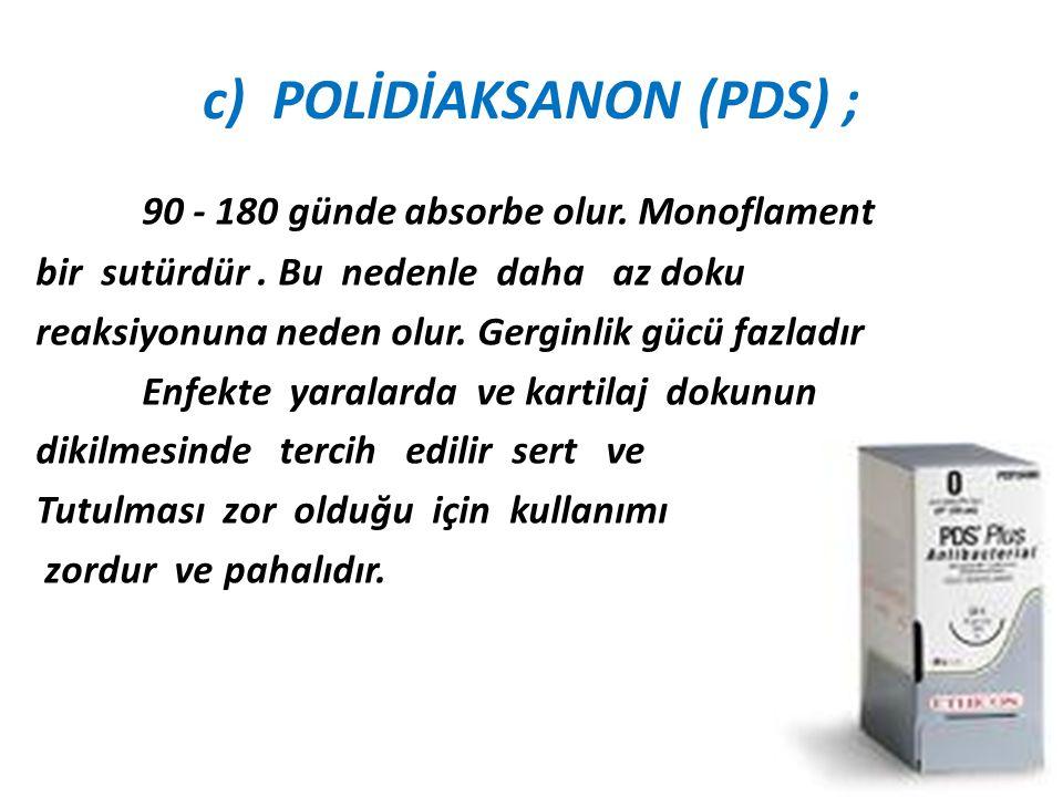 c) POLİDİAKSANON (PDS) ;