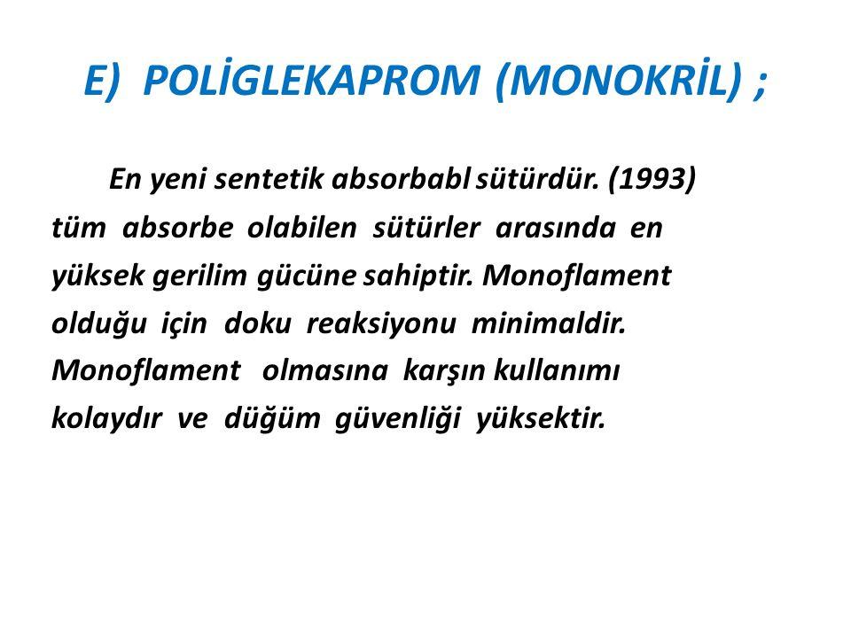 E) POLİGLEKAPROM (MONOKRİL) ;
