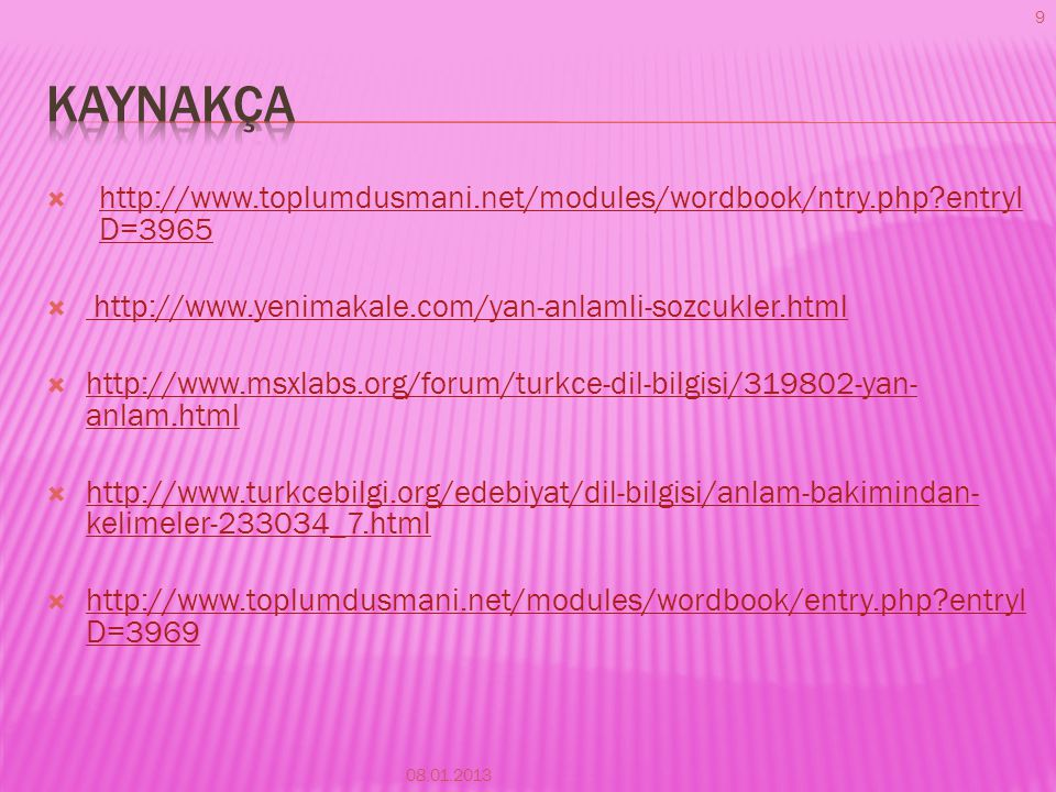 kaynakça http://www.toplumdusmani.net/modules/wordbook/ntry.php entryID=3965. http://www.yenimakale.com/yan-anlamli-sozcukler.html.