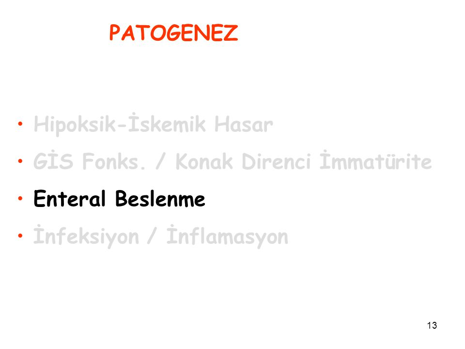 PATOGENEZ Hipoksik-İskemik Hasar. GİS Fonks. / Konak Direnci İmmatürite.