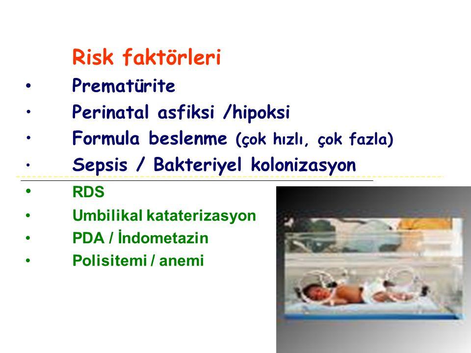 Risk faktörleri Prematürite Perinatal asfiksi /hipoksi