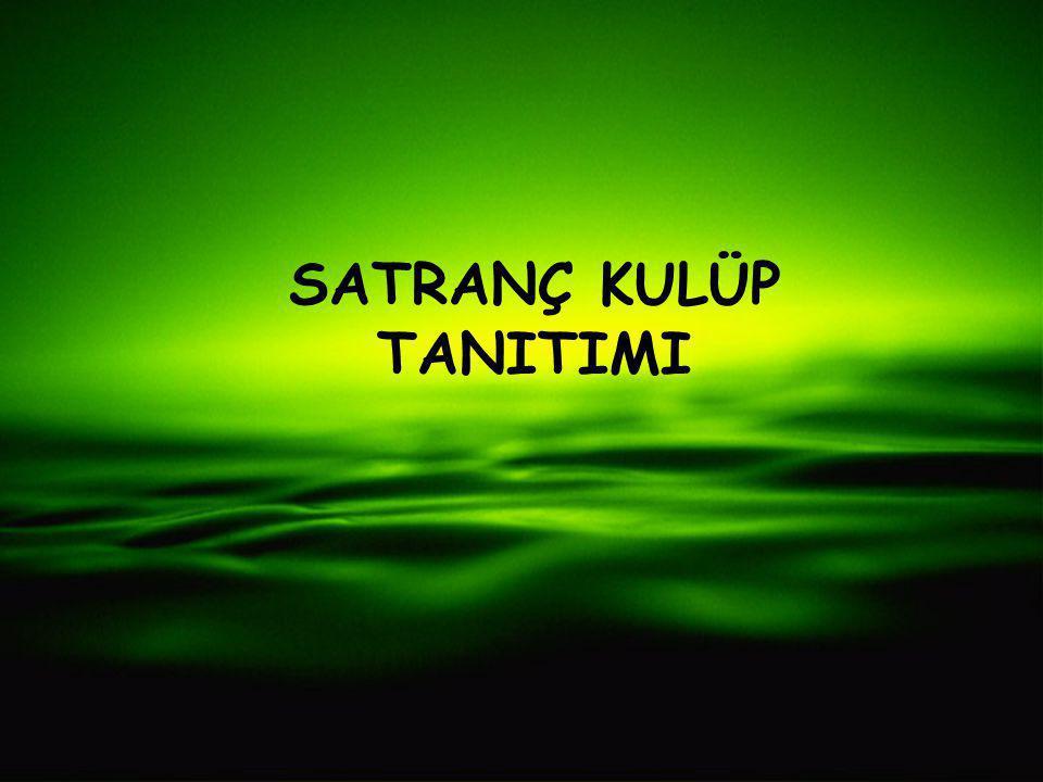 SATRANÇ KULÜP TANITIMI
