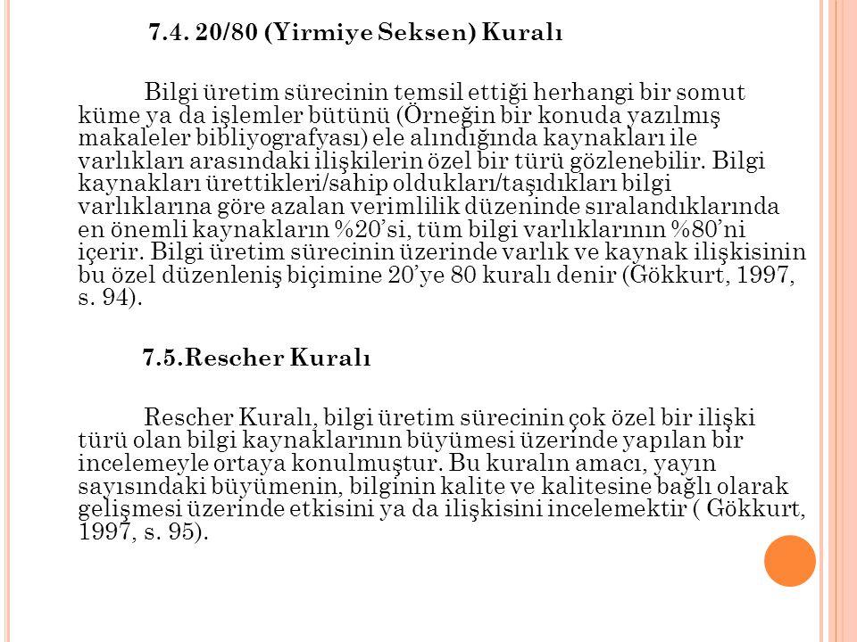 7.4. 20/80 (Yirmiye Seksen) Kuralı