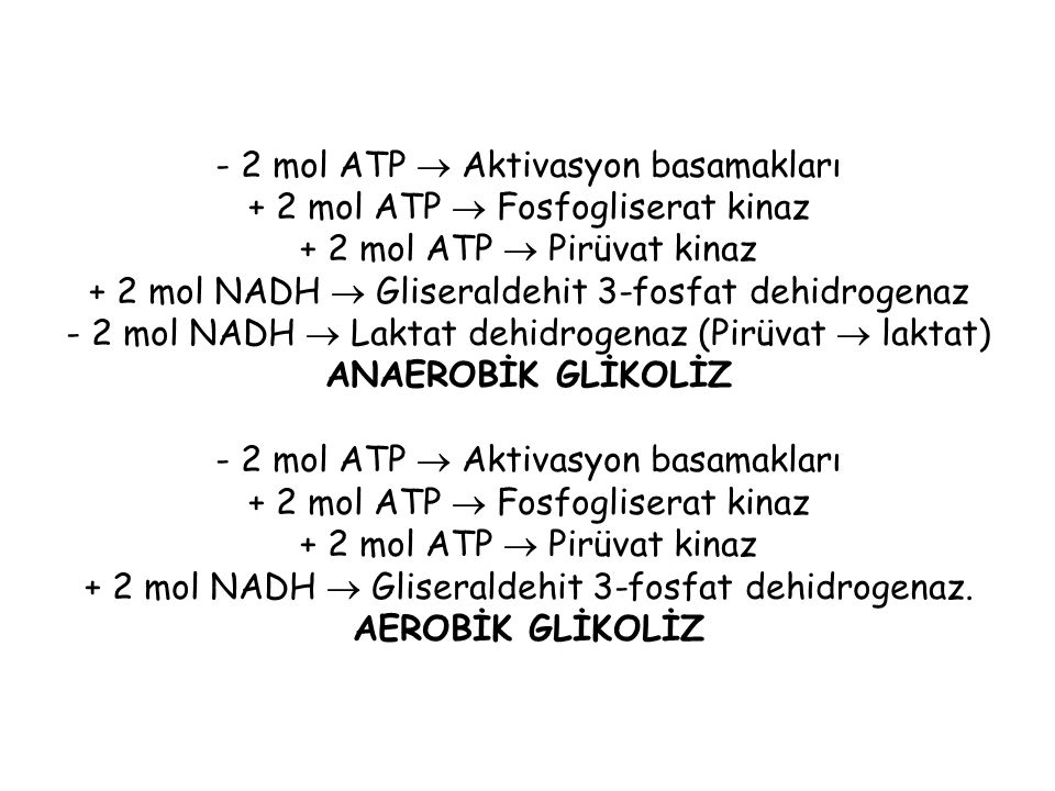 - 2 mol ATP  Aktivasyon basamakları + 2 mol ATP  Fosfogliserat kinaz