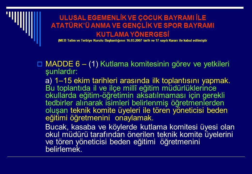 MADDE 6 – (1) Kutlama komitesinin görev ve yetkileri şunlardır:
