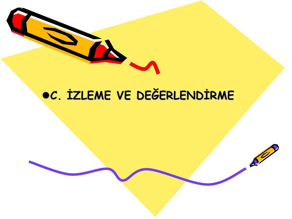 C. İZLEME VE DEĞERLENDİRME