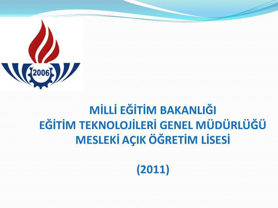 MİLLİ EĞİTİM BAKANLIĞI EĞİTİM TEKNOLOJİLERİ GENEL MÜDÜRLÜĞÜ MESLEKİ AÇIK ÖĞRETİM LİSESİ (2011)