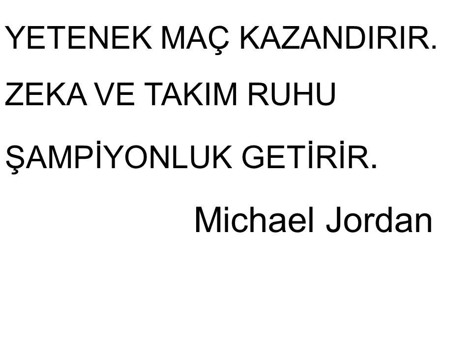 Michael Jordan YETENEK MAÇ KAZANDIRIR. ZEKA VE TAKIM RUHU