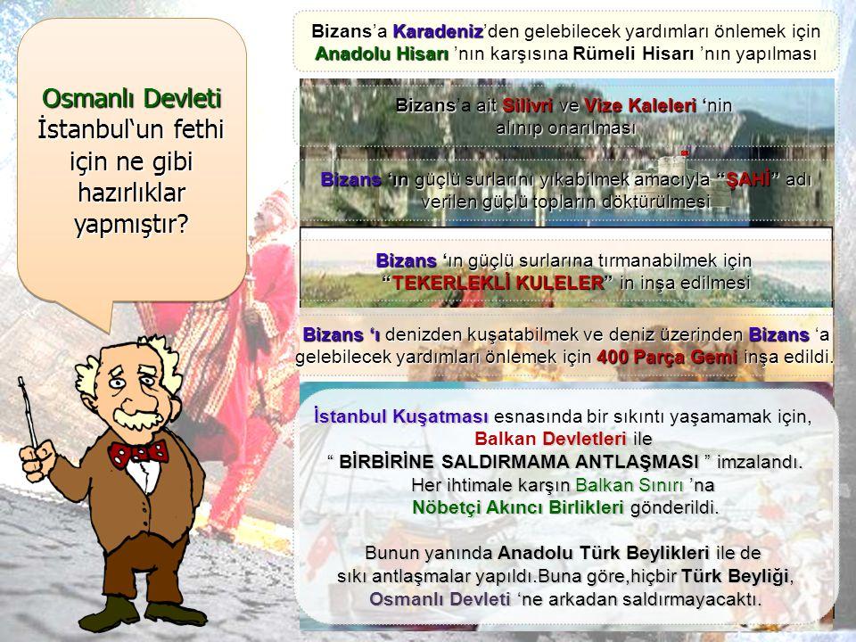 Osmanlı Devleti İstanbul'un fethi için ne gibi hazırlıklar yapmıştır