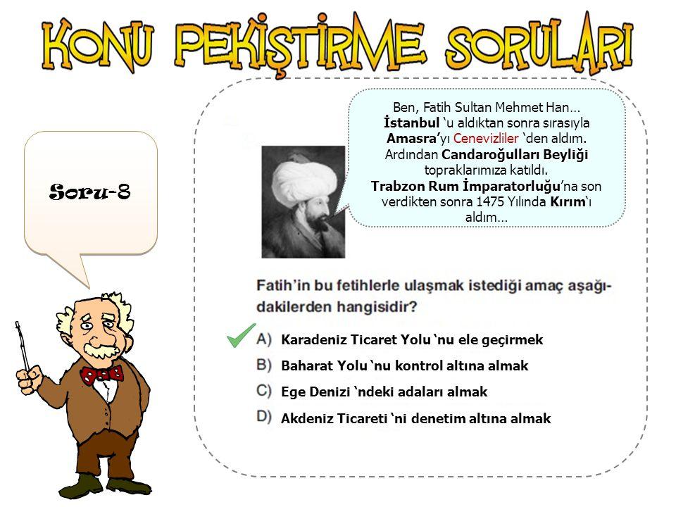 Ben, Fatih Sultan Mehmet Han…