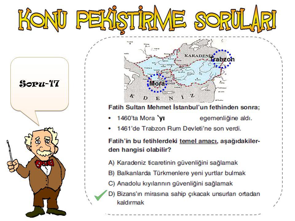 'yı Mora Trabzon Soru-17