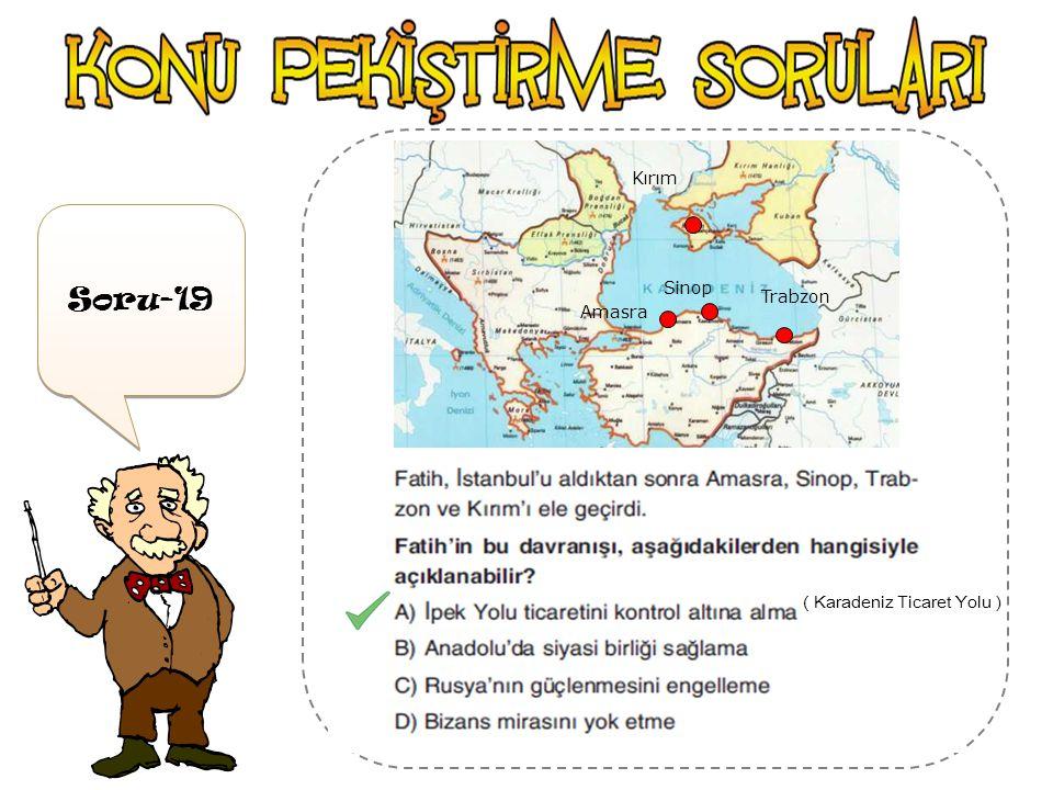 Amasra Sinop Trabzon Kırım Soru-19 ( Karadeniz Ticaret Yolu )