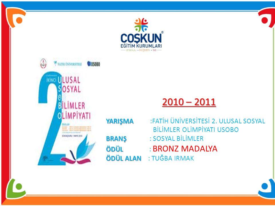 2010 – 2011 YARIŞMA :FATİH ÜNİVERSİTESİ 2. ULUSAL SOSYAL