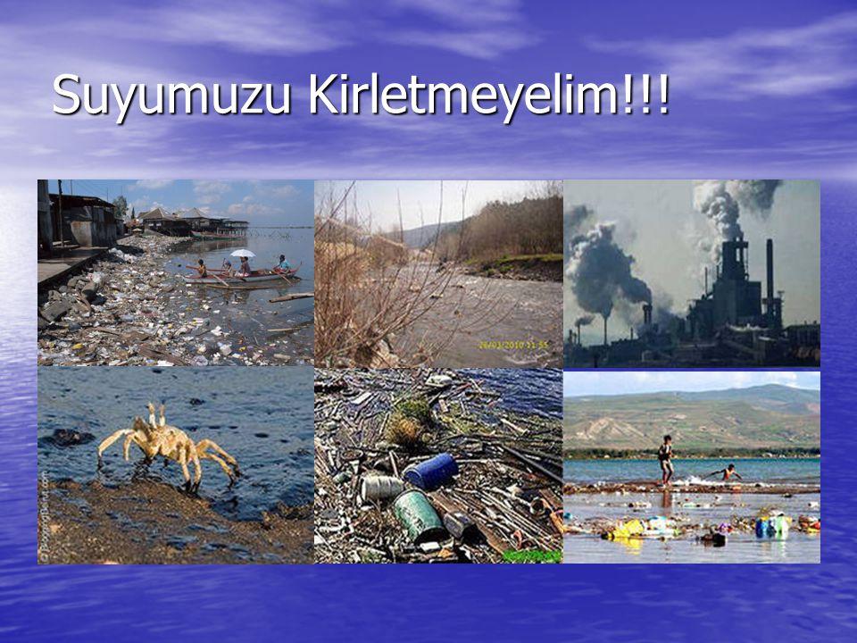 Suyumuzu Kirletmeyelim!!!