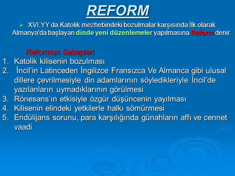 REFORM Reformun Sebepleri Katolik kilisenin bozulması