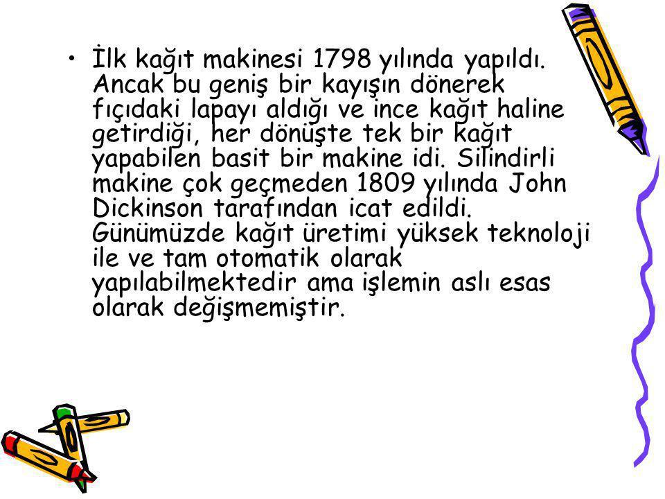 İlk kağıt makinesi 1798 yılında yapıldı