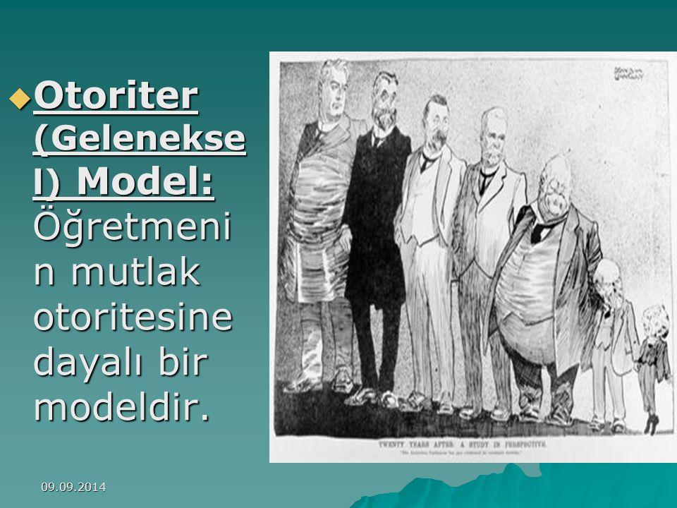 Otoriter (Geleneksel) Model: Öğretmenin mutlak otoritesine dayalı bir modeldir.