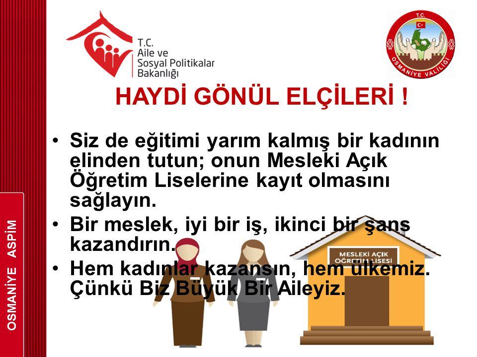 OSMANİYE ASPİM HAYDİ GÖNÜL ELÇİLERİ !