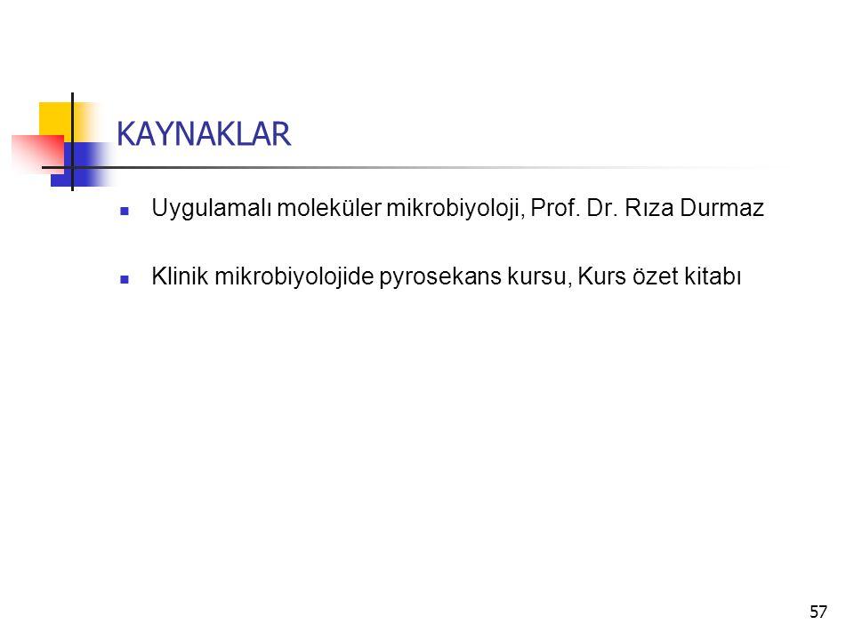KAYNAKLAR Uygulamalı moleküler mikrobiyoloji, Prof. Dr. Rıza Durmaz