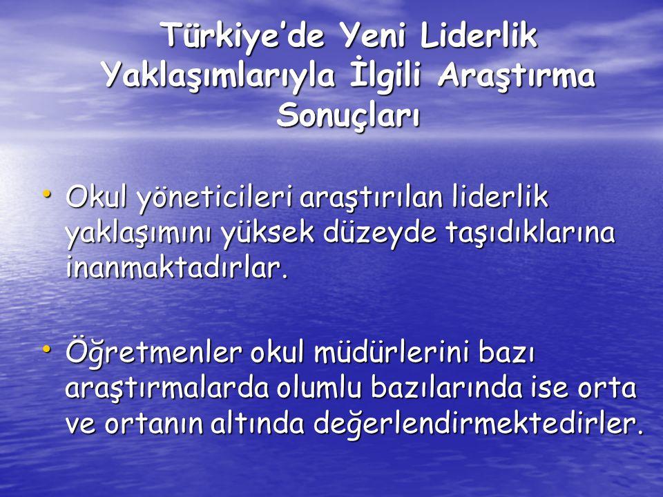 Türkiye'de Yeni Liderlik Yaklaşımlarıyla İlgili Araştırma Sonuçları