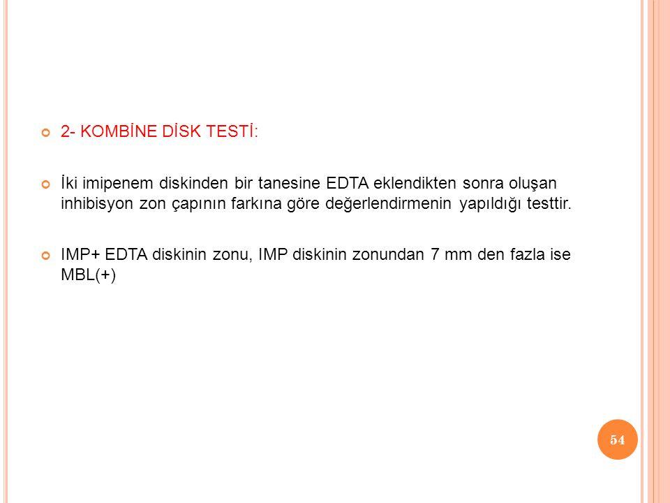 2- KOMBİNE DİSK TESTİ:
