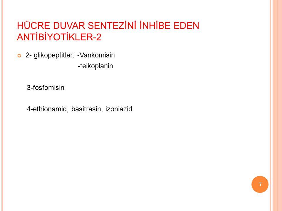 HÜCRE DUVAR SENTEZİNİ İNHİBE EDEN ANTİBİYOTİKLER-2