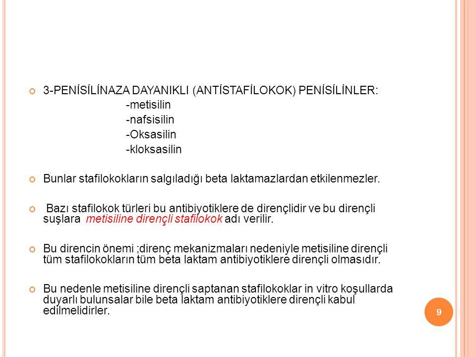 3-PENİSİLİNAZA DAYANIKLI (ANTİSTAFİLOKOK) PENİSİLİNLER: