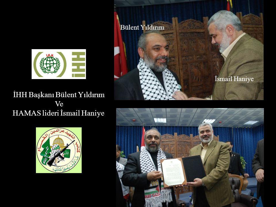 İHH Başkanı Bülent Yıldırım Ve HAMAS lideri İsmail Haniye