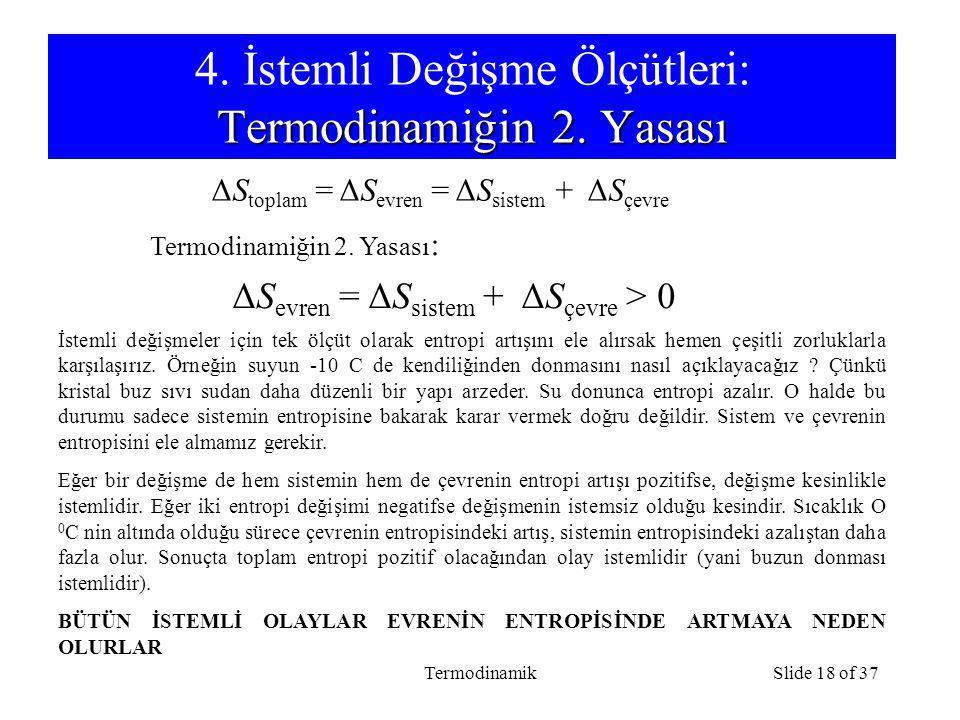 4. İstemli Değişme Ölçütleri: Termodinamiğin 2. Yasası