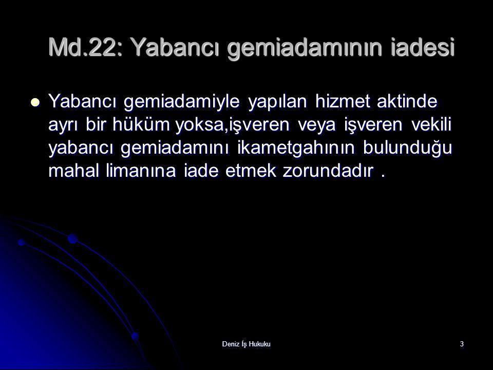 Md.22: Yabancı gemiadamının iadesi