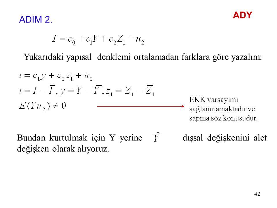 Yukarıdaki yapısal denklemi ortalamadan farklara göre yazalım: