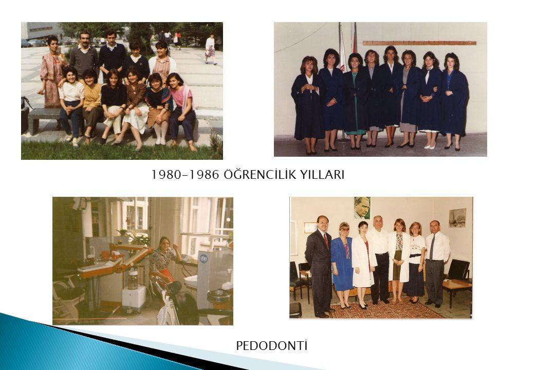 1980-1986 ÖĞRENCİLİK YILLARI PEDODONTİ