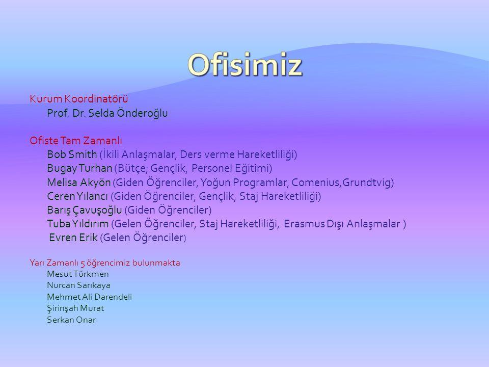 Ofisimiz Kurum Koordinatörü Prof. Dr. Selda Önderoğlu