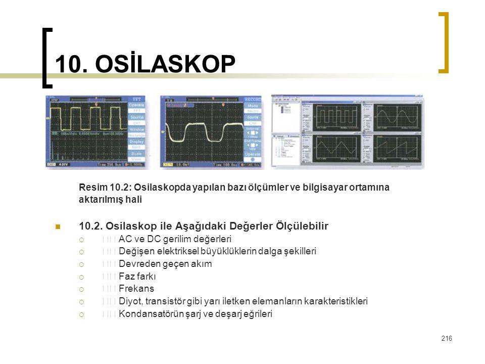 10. OSİLASKOP 10.2. Osilaskop ile Aşağıdaki Değerler Ölçülebilir