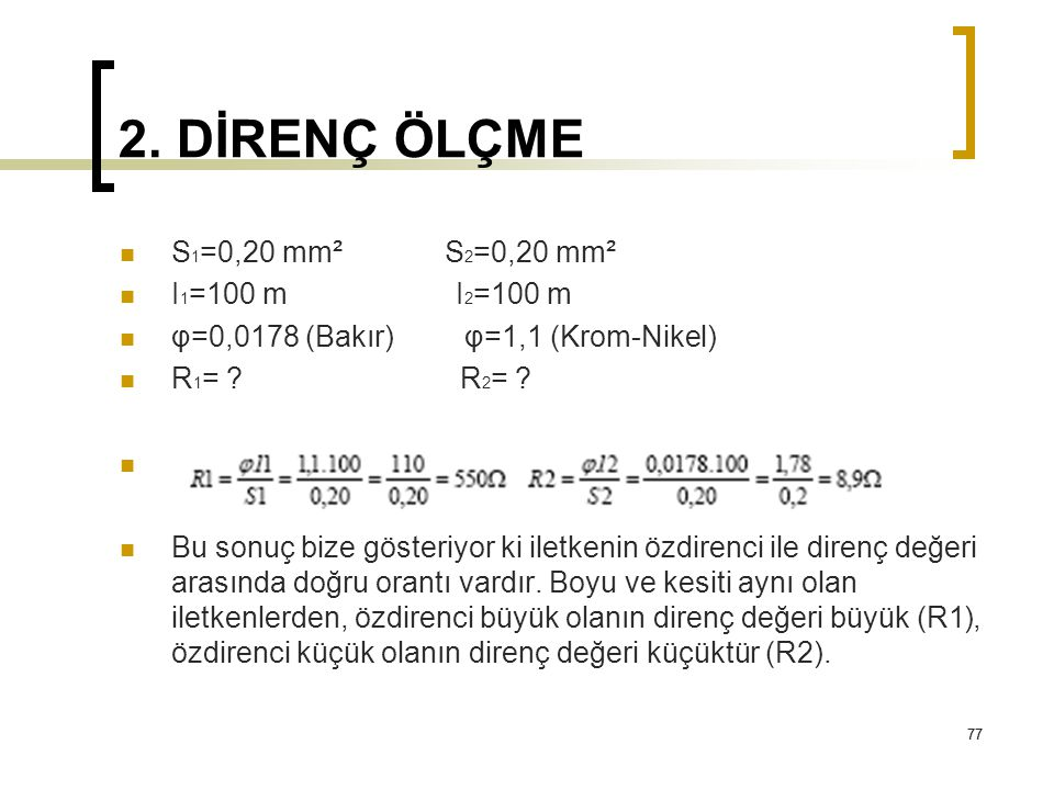 2. DİRENÇ ÖLÇME S1=0,20 mm² S2=0,20 mm² I1=100 m I2=100 m