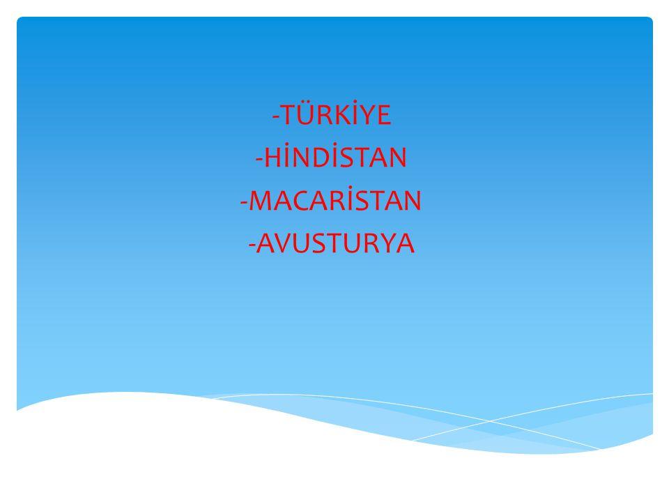 -TÜRKİYE -HİNDİSTAN -MACARİSTAN -AVUSTURYA