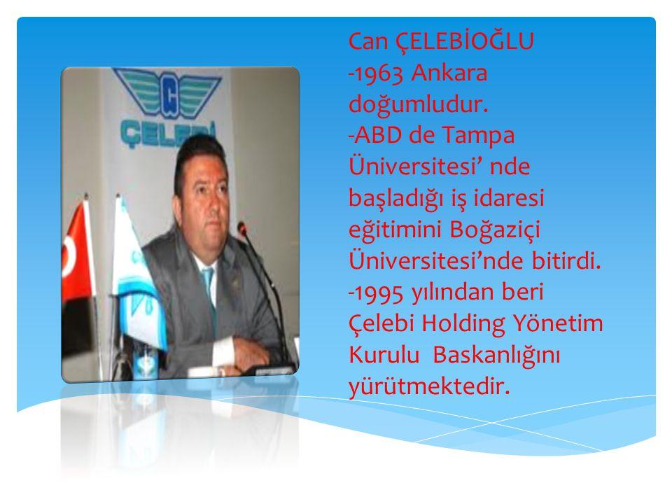 Can ÇELEBİOĞLU -1963 Ankara doğumludur