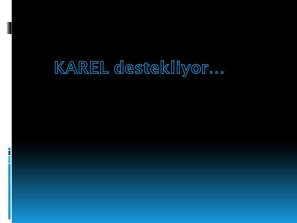 KAREL destekliyor…