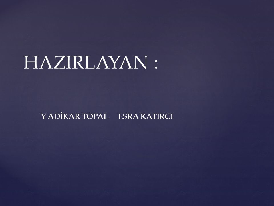 Y ADİKAR TOPAL ESRA KATIRCI